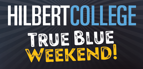 Hilbert College True Blue Weekend banner